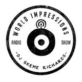 Skeme Richards - World Impressions Radio Show Episode 6