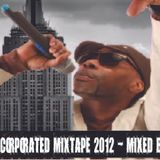 Dinco D (Leaders Of The New School) - D*Incorporated MIXTAPE 2012 - Mixed by DJ Rob Flow