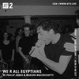 We R All Egyptians w/ Phillip Jondo & Maoupa Mazzocchetti - 9th March 2016