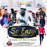 DJ DOTCOM_SO EASY_DANCEHALL_MIX (SEPTEMBER - 2017 - EXPLICIT VERSION)