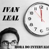 HORA DO INTERVALO mix IVAN LEAL SET/2017