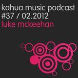 Kahua Music Podcast #37 - Luke McKeehan