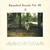 Sweedest Sounds Vol. 44 - Organic After Work