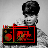 GHETTOBLASTERSHOW #314 (dec. 23/17)