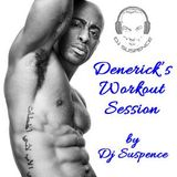 Denerick's Workout Session with DJ Suspence