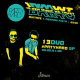 13 Duo > 23/05 > 00:00/01:00 > #partyhard