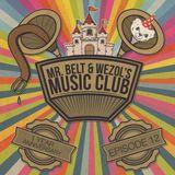 Mr. Belt & Wezol's Music Club 012 (One Year Anniversary)