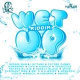 Wet Up Riddim Full Mix (Mars 2012) - Selecta Fazah K.
