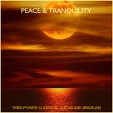 """CLASSICAL GUITAR AND BRAZILIAN - """"Peace and Tranquility"""""""