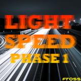 Lightspeed, Phase 1