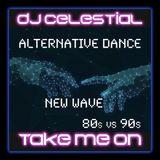 DJ Celestial - Take Me On (New Wave Mix)