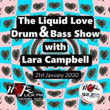 The Liquid Love Drum & Bass Show with Lara Campbell - 21st January 2020