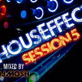 HousEffect - Session 5 ... Mixed by DJ Mosh