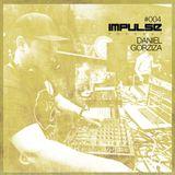 IMPULSE - Podcast004 - Daniel Gorziza
