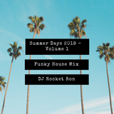 Summer Days 2018 - Vol.1 - Funky House Mix