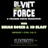 3D BLAST 爆風 LIVE AT ELEKTRICITY - Blvnt Force and Friends Patio Takeover