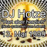 DJ Hotze - Hart Aber Herzlich (Noch quatschen, zum Labern) - 13-May-1999