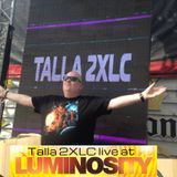Talla 2XLC Addicted to trance - Live at Luminosity 2016