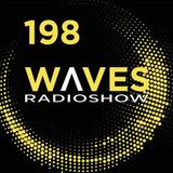 WAVES #198 - NEVER TOO LATEST by SENSURROUND - 17/6/18