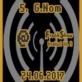 G.Nom - Live at FreakShow Broadcast Vol. 11 (24.06.2017 @ Mixlr)
