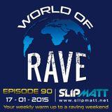 Slipmatt - World Of Rave #90