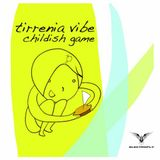 Tirrenia Vibe - Childish Game (Original Mix)