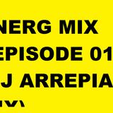 ENERG MIX #EPISODE 01 (DJ ARREPIADO MIX)
