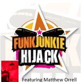 Funk Junkie Hijack Show featuring Matthew Orrell 4th May 2017