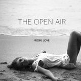 The Open Air - MOSKILOVE
