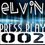 PRESS PLAY 002 by Elvin