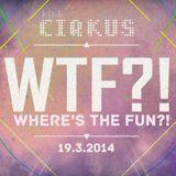 Where's the Fun mix_! - 19.3.2014 - Klub Cirkus by_ RAWER DJ (SRB)
