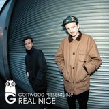 Gottwood Presents 069 - Real Nice