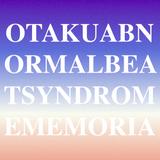 OTAKUABNORMALBEATSYNDROMEMEMORIA