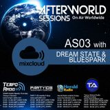 Afterworld Session 03 with Dream State & Bluespark