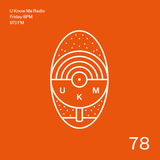 U Know Me Radio #78 | Om Unit & Sam Binga | Louis La Roche | Octo Octa | Wayne Snow | BodyMoves