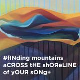 #fINding mountains aCROSS tHE shOReLINE of yOUR sONg+