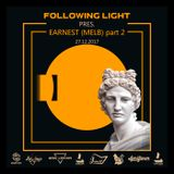 Following Light pres. Earnest(Melb) Podcast Edition 2 [27.12.2017]