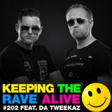 Keeping The Rave Alive Episode 202 featuring Da Tweekaz