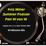 Kriz Miller - Summer Podcast Part III / III August 2013 (3-4 Deck Techno Mix) 60 Minuten