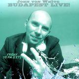 John von Wh1te - BUDAPEST LIVE! 204. @ Universe Radio NL