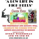 A LOW LIFE IN HIGH HEELS WITH GWEN EVER RADIO SHOW 2ND AUGUST EDITION