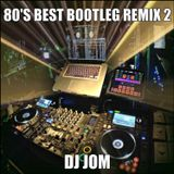 80's Best Bootleg Remix 2