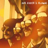 37 - Our Cover's Blown