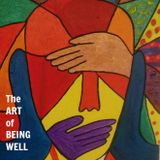 The Art of Being Well #1 - 17th Oct 2016