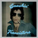 Smashin' Transistors 39: Hot rods pre-cleaned real fine nicotine