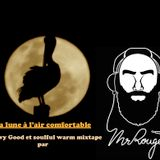 la lune à l'air comfortable groovy good & soulful warm mixtape by Monsieur Rouge