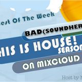 THIS IS HOUSE! Part16 Feat. BAD (SOUNDHERTZ)