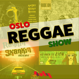 Oslo Reggae Show 12th May - Box fresh releases and deepah roots!