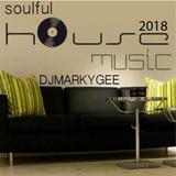 Soulful House 2018 - MarkyGee
