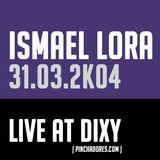 Ismael Lora - Live @ DIXY (Cuenca) - 31/03/2004